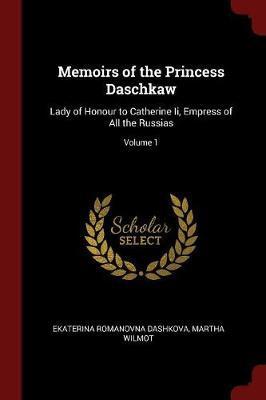 Memoirs of the Princess Daschkaw by Ekaterina Romanovna Dashkova