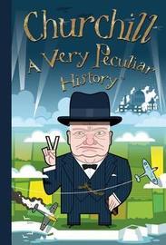 Churchill, A Very Peculiar History by David Arscott