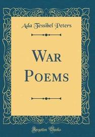 War Poems (Classic Reprint) by Ada Tessibel Peters image