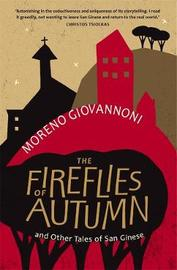 The Fireflies of Autumn: And Other Tales of San Ginese by Moreno Giovannoni