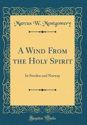 A Wind from the Holy Spirit by Marcus W Montgomery
