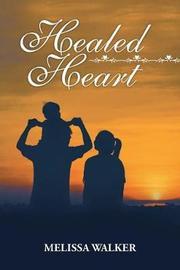 Healed Heart by Melissa Walker image