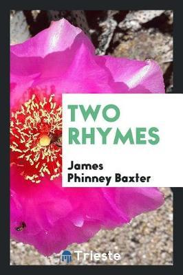 Two Rhymes by James Phinney Baxter image