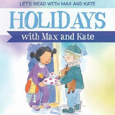 Holidays with Max and Kate by Mick Manning image