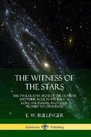 The Witness of the Stars by E.W. Bullinger