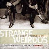 Strange Weirdos by Loudon Wainwright III