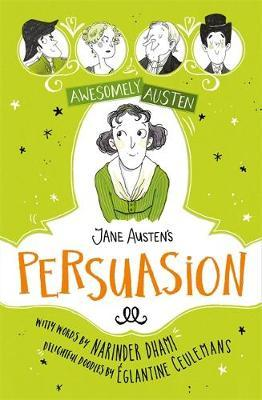 Awesomely Austen - Illustrated and Retold: Jane Austen's Persuasion by Narinder Dhami