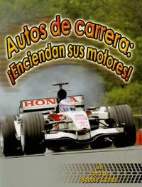 Autos de Carrera: Enciendan Sus Motores! by Bobbie Kalman image