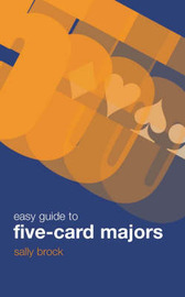 The Easy Guide to Five-card Majors by Raymond Brock