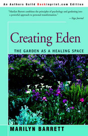 Creating Eden: The Garden as a Healing Space by Marilyn Barrett, Ph.D. image