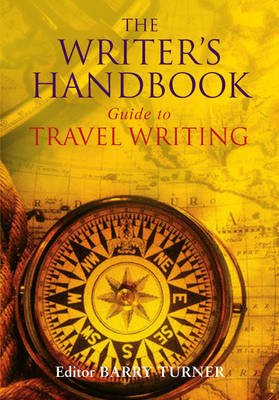 The Writer's Handbook Guide to Travel Writing by Barry Turner image
