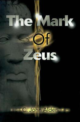 The Mark of Zeus by C. John Alder