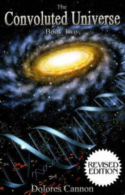 Convoluted Universe: Book Two by Dolores Cannon