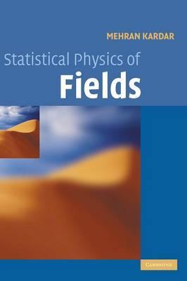 Statistical Physics of Fields by Mehran Kardar