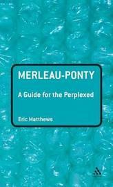 Merleau-Ponty by Eric Matthews