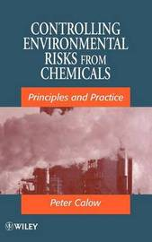 Controlling Environmental Risks from Chemicals by Peter P Calow