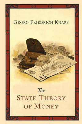 The State Theory of Money by Georg Friedrich Knapp