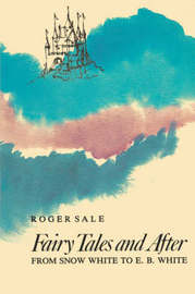 Fairy Tales and After by Roger Sale