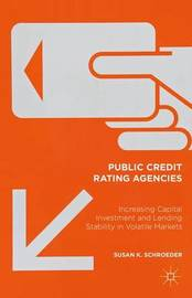 Public Credit Rating Agencies by Susan K. Schroeder