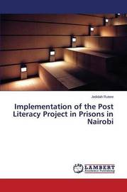 Implementation of the Post Literacy Project in Prisons in Nairobi by Rutere Jedidah