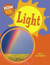 How Does Science Work?: Light by Carol Ballard