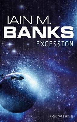 Excession (Culture #5) by Iain M Banks