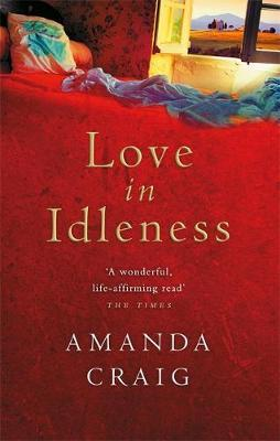 Love In Idleness by Amanda Craig image