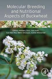 Molecular Breeding and Nutritional Aspects of Buckwheat by Meiliang Zhou
