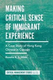 Making Critical Sense of Immigrant Experience by Rosalie K.S. Hilde image