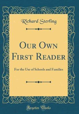 Our Own First Reader by Richard Sterling