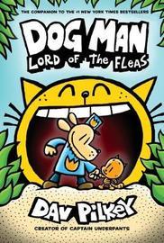 Dog Man 5: Lord of the Fleas by Dav Pilkey