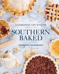 Southern Baked by Amanda Dalton Wilbanks