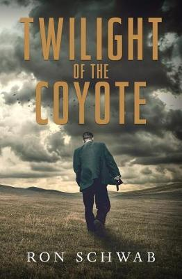 Twilight of the Coyote by Ron Schwab