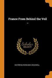France from Behind the Veil .. by Ekaterina Rzewuska Radziwill