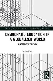 Democratic Education in a Globalized World by Julian Culp