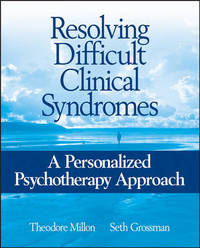 Resolving Difficult Clinical Syndromes by Theodore Millon