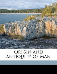 Origin and Antiquity of Man by G Frederick 1838 Wright