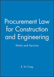 Procurement Law for Construction and Engineering Works and Services by R.W. Craig image