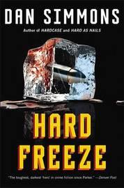 Hard Freeze by Dan Simmons