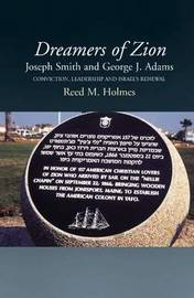 Dreamers of Zion -- Joseph Smith & George J Adams by Reed M. Holmes