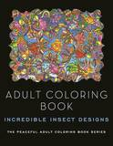 Adult Coloring Book: Incredible Insect Designs by Kathy G Ahrens