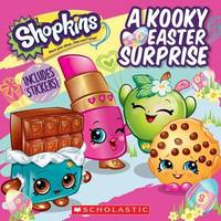 A Kooky Easter Surprise (Shopkins) by Meredith Rusu