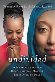 Undivided by Alana Raybon