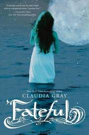 Fateful (US Ed.) by Claudia Gray