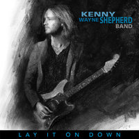 Lay It On Down by Kenny Wayne Shepherd Band