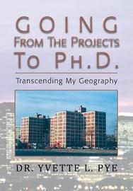 Going from the Projects to PH.D. by Dr Yvette L Pye image