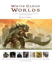 White Cloud Worlds: An Anthology of Science Fiction and Fantasy Artwork from Aotearoa New Zealand - Volume Three by Paul Tobin