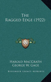 The Ragged Edge (1922) by Harold Macgrath