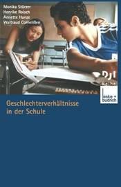 Geschlechterverhaltnisse in Der Schule by Monika Sturzer
