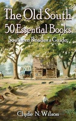 The Old South by Dr Clyde N Wilson